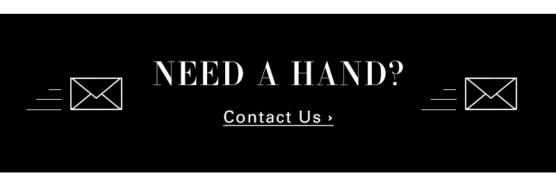 Need a hand? Contact Us.