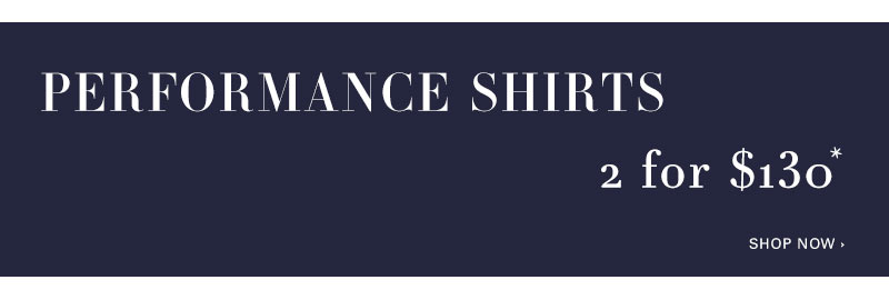 Performance Shirts 2 for $130