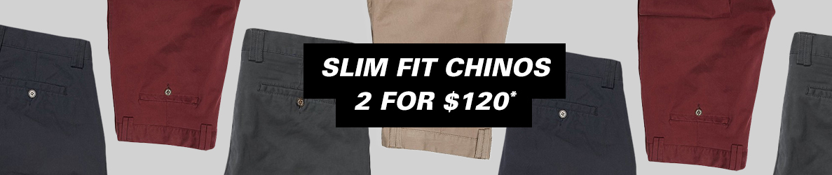 2 for $120 Chinos
